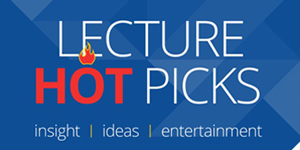 Lecture hot picks